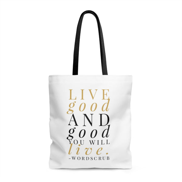 """ Live good and good you will live""  Tote Bag"