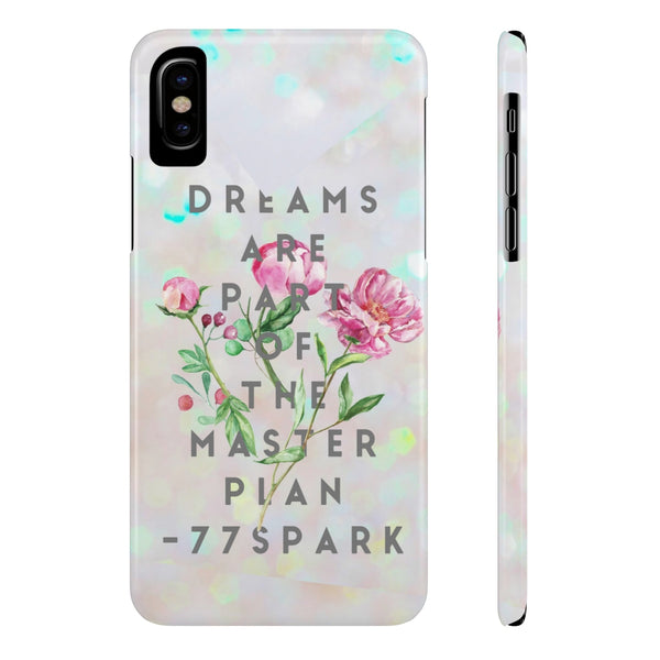 """ Dreams are part of the master plan""  Slim Phone Cases"