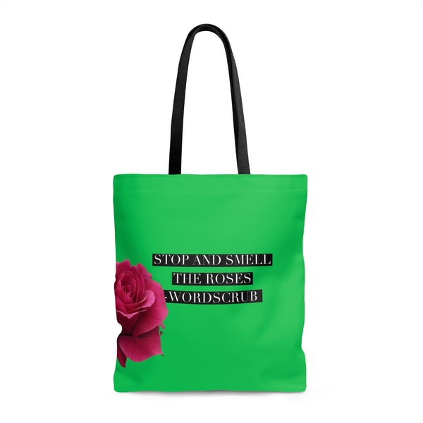 """ Stop and Smell the Roses""  Tote Bag"