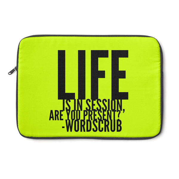 """ Life is in session""  Laptop Sleeve"