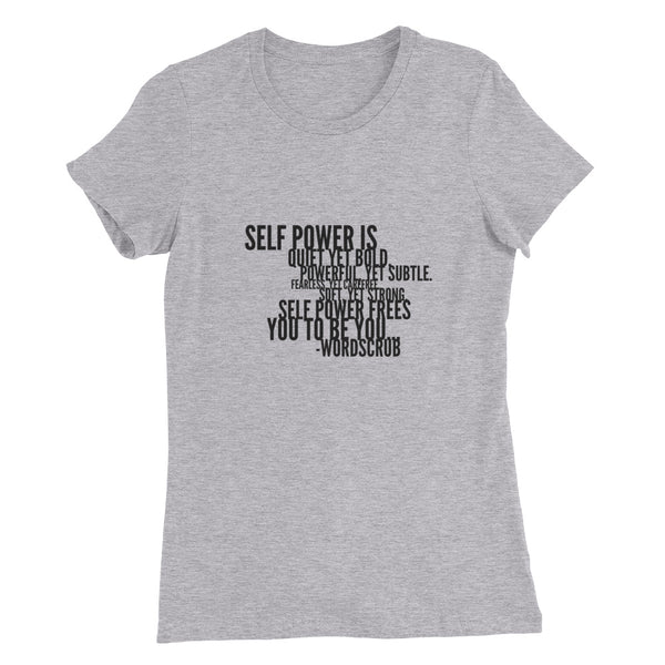 """ Self Power"" Women's Slim Fit T-Shirt"