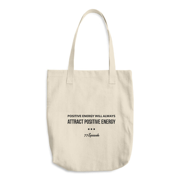 """ Positive energy will always attract positive energy "" Cotton Tote Bag"
