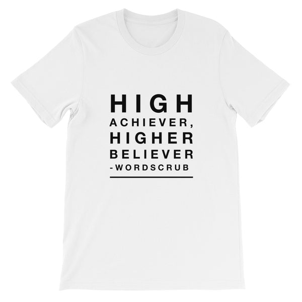 """ High achiever, Higher believer"" Unisex short sleeve t-shirt"