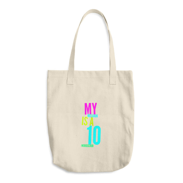""" My Melanin is a 10"" Cotton Tote Bag"