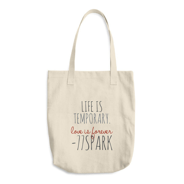 """ Life is temporary, love is forever "" Cotton Tote Bag"