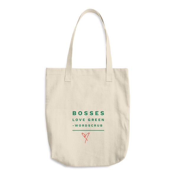 """ Bosses Love Green"" Cotton Tote Bag"