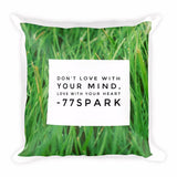""" Don't love with your mind, love with your heart "" Square Pillow"