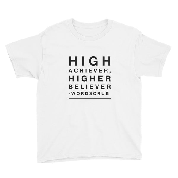 """ High achiever, Higher believer"" Youth Short Sleeve T-Shirt"