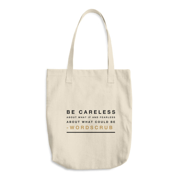 """ Be Careless"" Cotton Tote Bag"