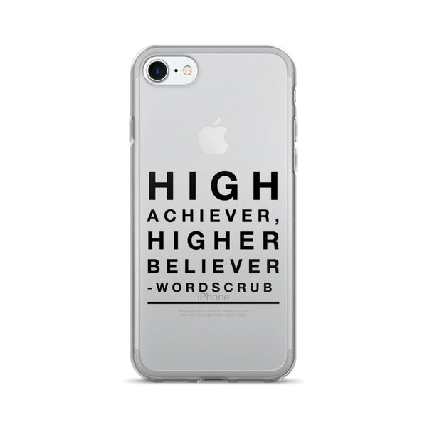 """ High Achiever, Higher believer"" iPhone 7/7 Plus Case"