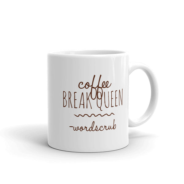 """ Coffee Break Queen"" Mug made in the USA"