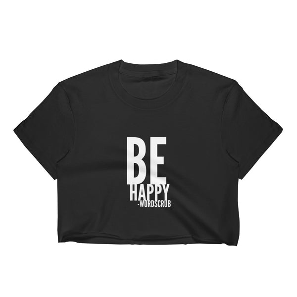 """ Be happy "" Women's Crop Top"