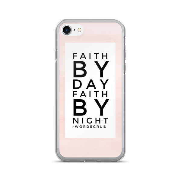 """ Faith by day, faith by night"" iPhone 7/7 Plus Case"