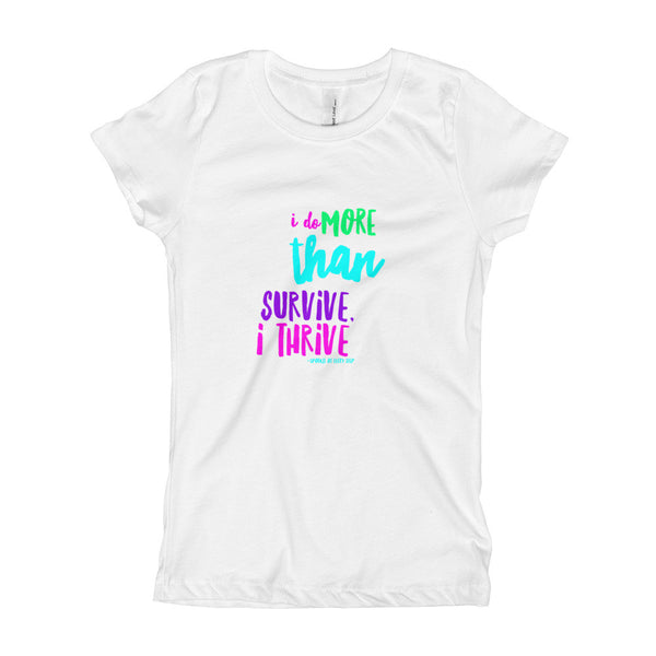 """ I do more than survive, I thrive"" Girl's T-Shirt"
