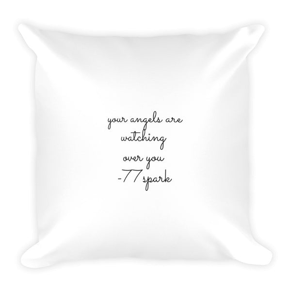 """ Your angels are watching over you"" Square Pillow"