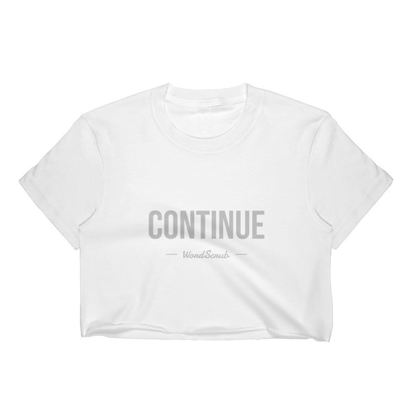 """ Continue "" Women's Crop Top"