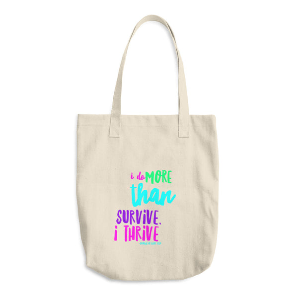 """ I do more than survive, I thrive"" Cotton Tote Bag"
