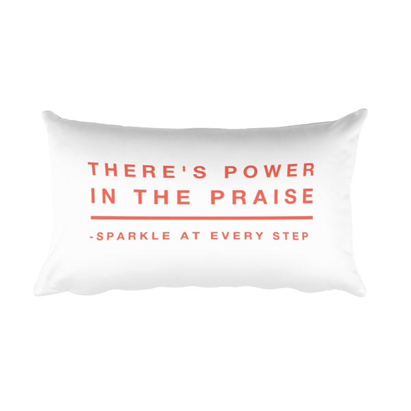 """ There's power in the praise"" Rectangular Pillow"