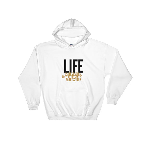 """ Life is in session"" Hooded Sweatshirt"