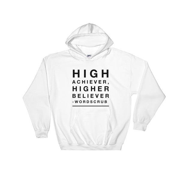 """ High achiever, Higher believer"" Hooded Sweatshirt"