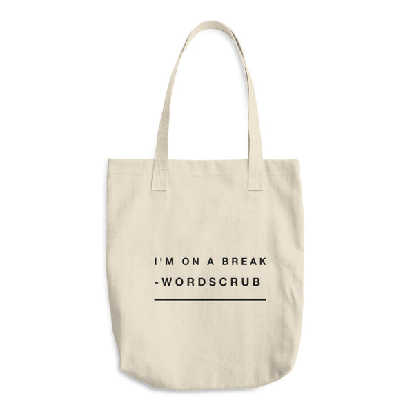 """ I'm on a break"" Cotton Tote Bag"