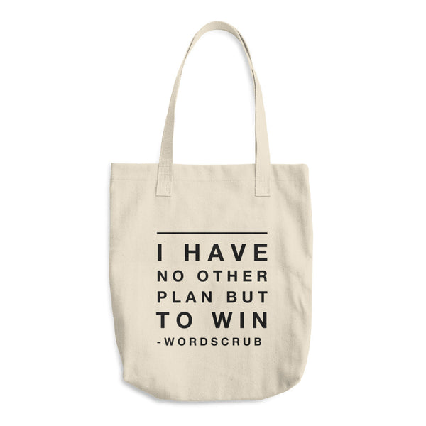 """ I have no other plan to to win"" Cotton Tote Bag"