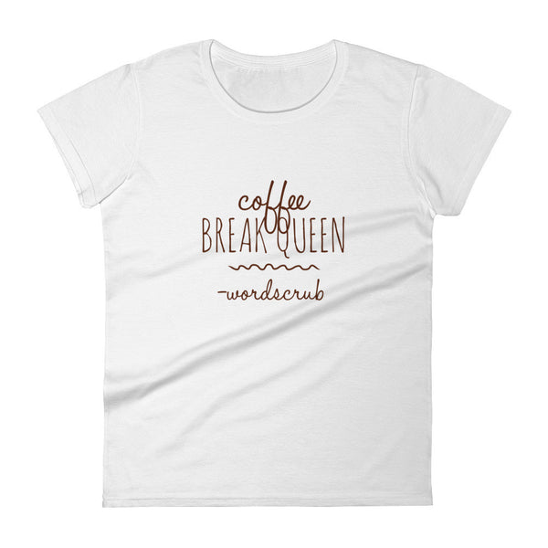 """ Coffee Break Queen "" Women's short sleeve t-shirt"