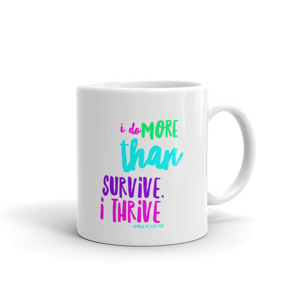 """ I do more than survive, I thrive"" Mug made in the USA"