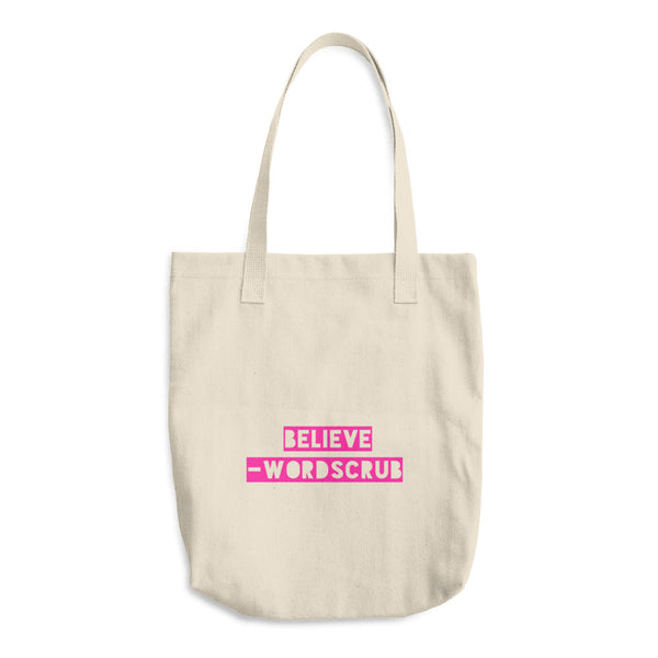 """ Believe"" Cotton Tote Bag"
