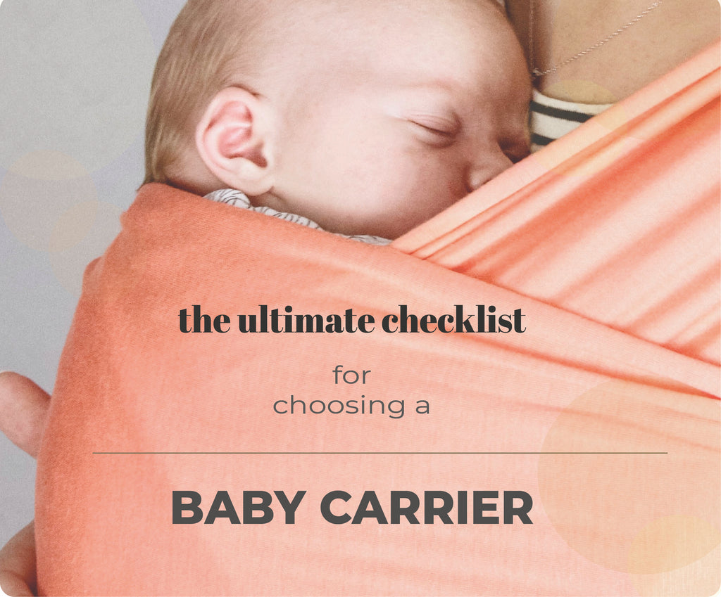 THE ULTIMATE CHECKLIST FOR CHOOSING A BABY CARRIER