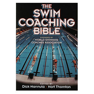 The Swim Coaching Bible book by Dick Hannula and Nort Thornton
