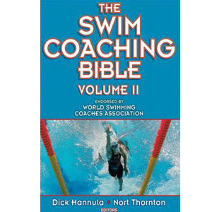 The Swim Coaching Bible Vol II