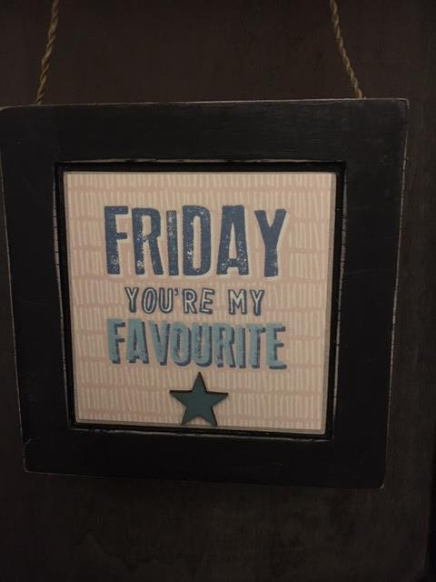 Friday you're my favourite plaque