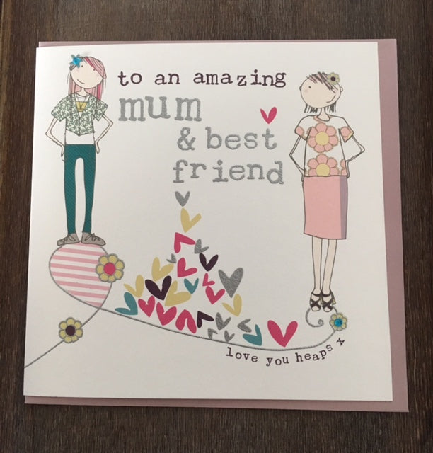To an amazing Mum & Best friend greeting card