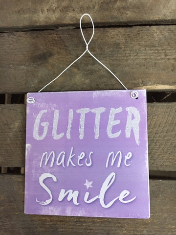 Small Glitter makes me smile sign