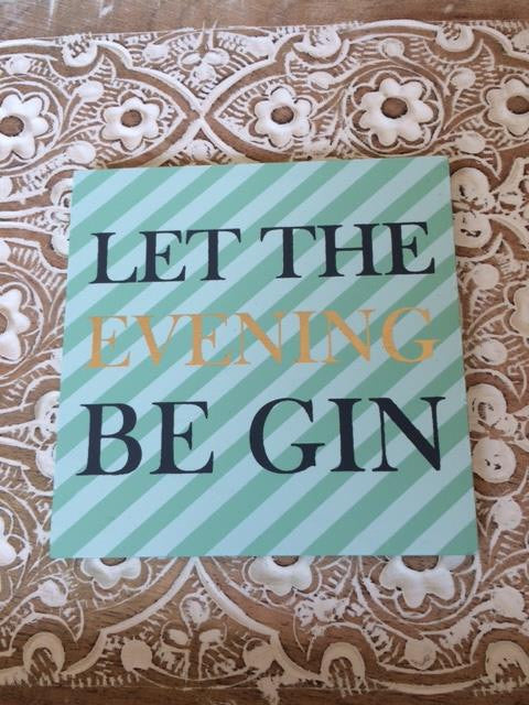 Let the evening be gin coaster