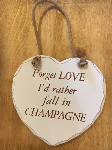 Forget love Id rather fall in Champagne