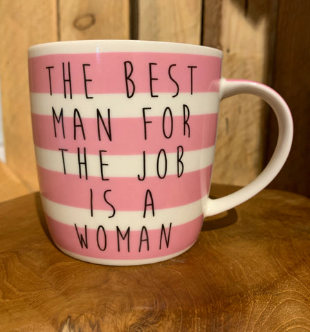 The best man for the job is a woman mug