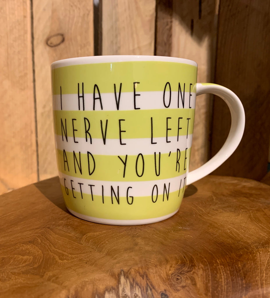 I have one nerve left mug