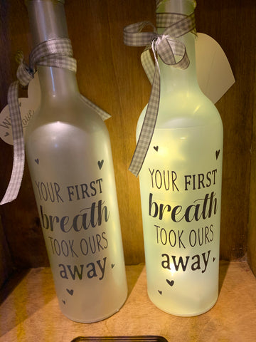 Your first breath took ours away LED bottle