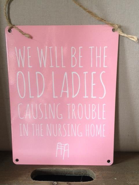 Old Ladies in Nursing Home Sign