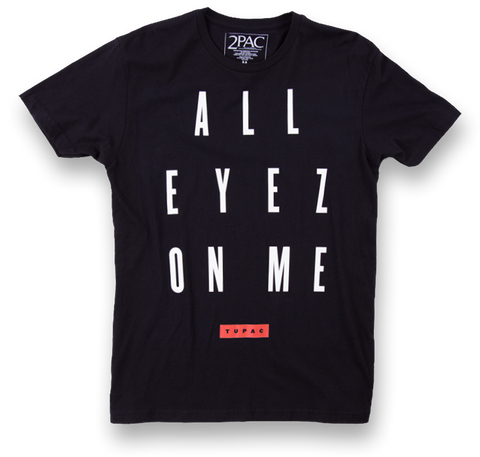 All Eyez On Me Tee - Apparel 2PAC OFFICIAL MERCHANDISE STORE - T-SHIRT - ALBUMS - LYRICS - CHANGES - MOVIE - MERCH - QUOTES - TUPAC - POEMS - POETRY