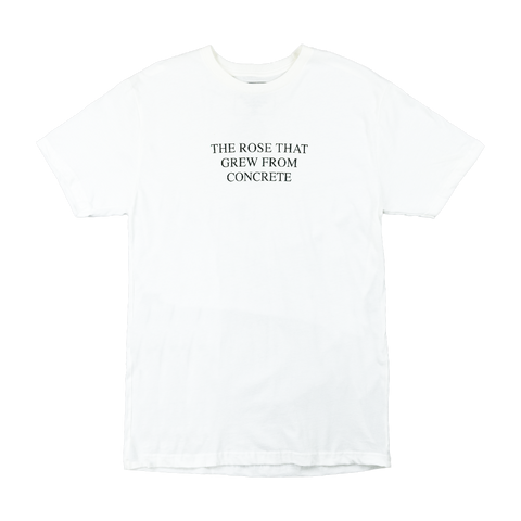The Rose That Grew From Concrete T-shirt (White)