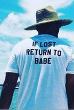 Load image into Gallery viewer, If Lost Return To Babe I Am Babe T Shirt Men Women Letters Printed Funny Couple T Shirts Cotton Short Sleeve Couples T Shirt Top