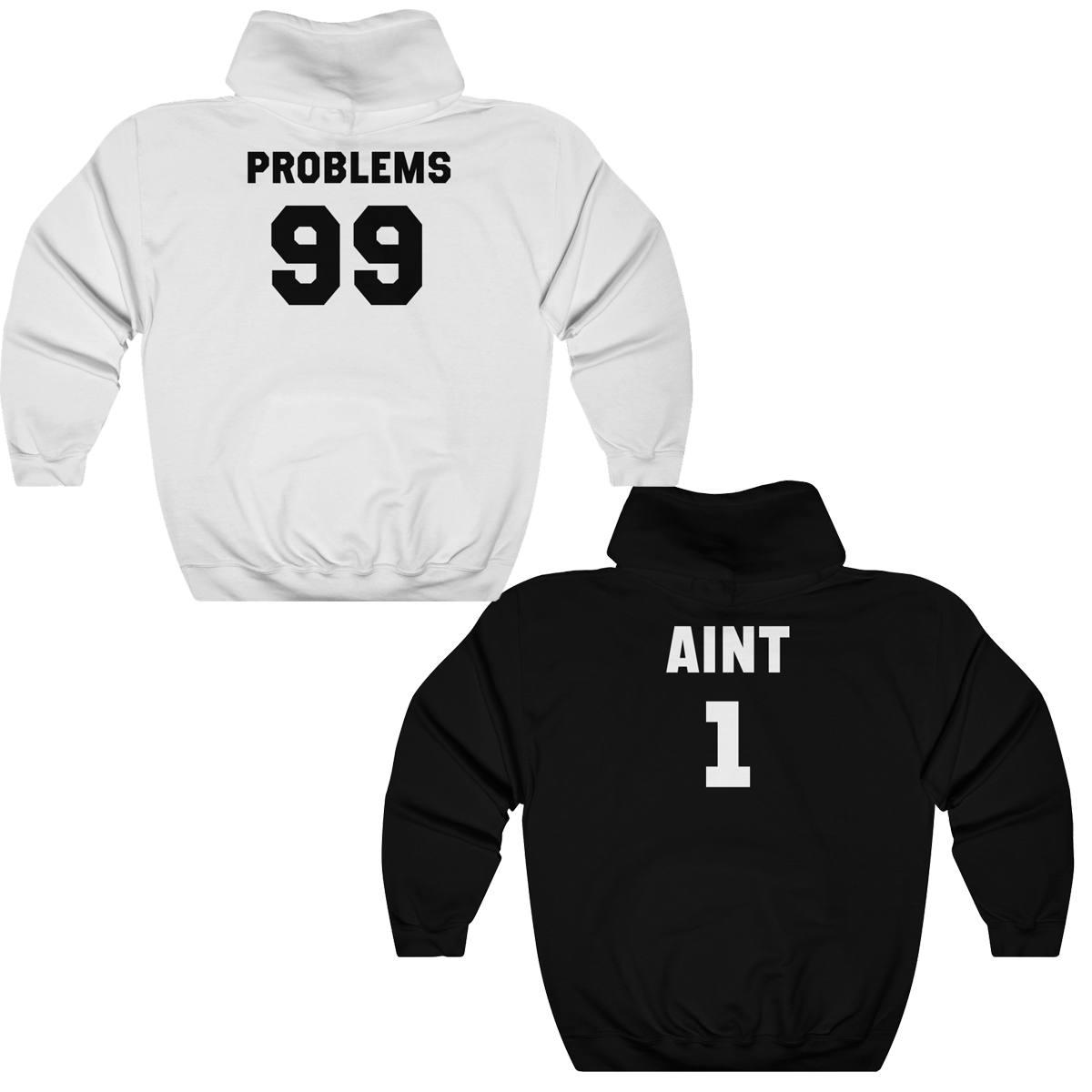 99 Problems Ain't 1 Back Couples Hoodies