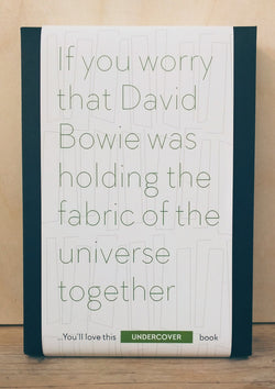 Buy this book if you worry that David Bowie was holding the fabric of the universe together