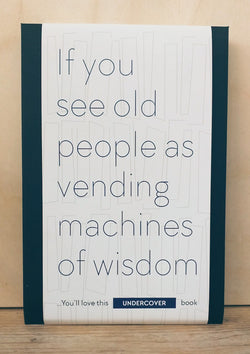 Buy this book if you see old people as vending machines of wisdom