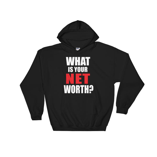 What Is Your Net Worth? Hooded Sweatshirt