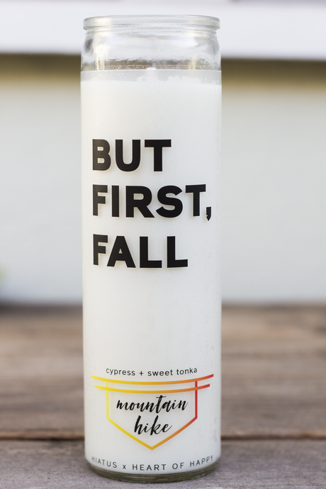 'BUT FIRST, FALL' CANDLE (Mountain Hike)