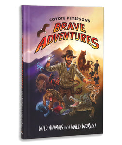 Coyote Peterson's 'Brave Adventures: Wild Animals in a Wild World' - Autographed